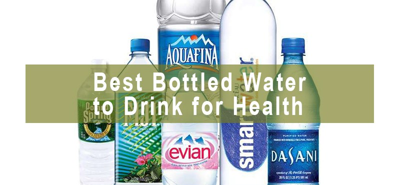 best bottled water to drink for health