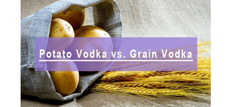 Potato Vodka vs. Grain Vodka