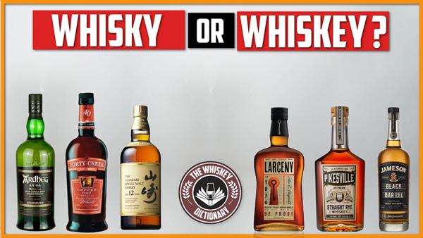 Whiskey vs. Whisky