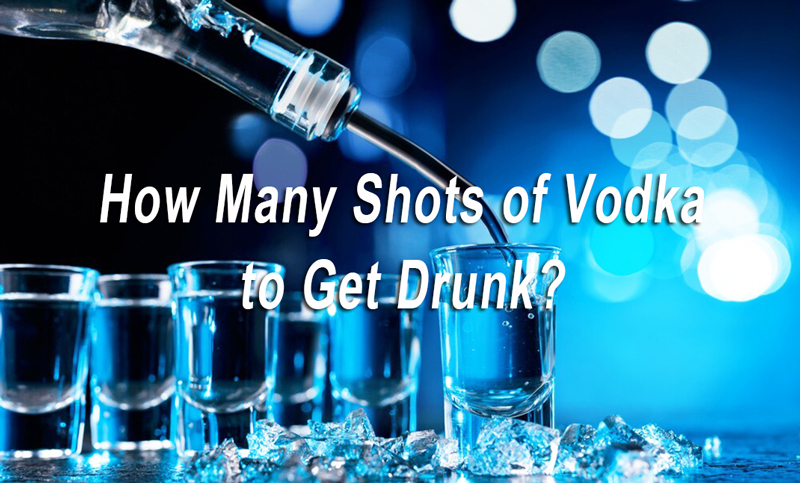 How Many Shots of Vodka to Get Drunk